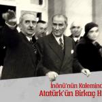 İnönü'nün Kaleminden Atatürk: Atatürk'ün Birkaç Hususiyeti