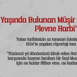 """""""92 Yaşında Bulunan Müşir Kâzım Paşa, Plevne Harbi'ni Anlatıyor"""""""