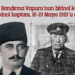 Bandırma Vapuru'nun Kaptanları, Samsun Yolculuğunu Anlatıyor