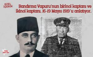 Bandırma Vapuru'nun Kaptanı İsmail Hakkı Durusu ve İkinci Kaptanı Tahsin Dalaylı